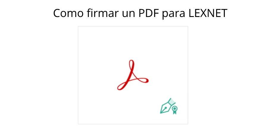 Como firmar un PDF para lexnet