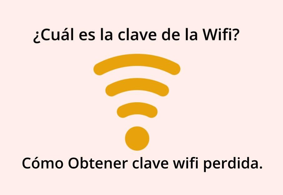 Como Obtener clave wifi perdida